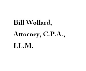 Bill Wollard, Attorney, C.P.A., LL.M.